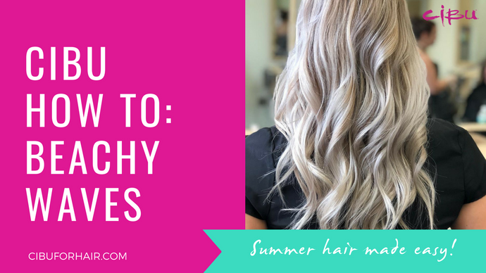 Cibu How To: Beachy Waves