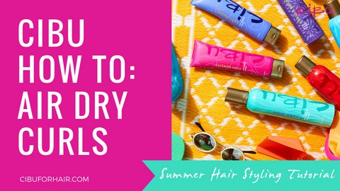 Cibu How To: Air Dry Curls, image featuring several Cibu curl products on yellow beach blanket