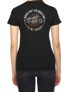 Riding Isn't an Addiction, It's My Therapy Women's T-shirt