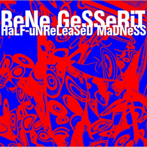 BeNe GeSSeRiT - HaLF-uNReLeaSeD MaDNeSS LP