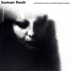 Human Flesh - Second Hand Emotions And Half-forgotten Feelings LP
