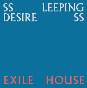Ssleeping Desiress - Exile House LP