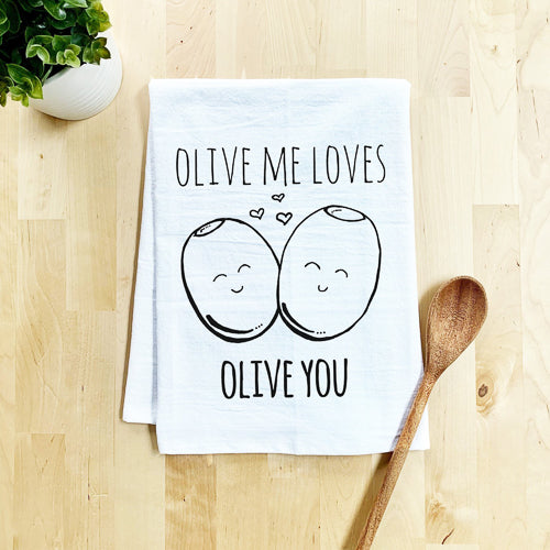 Olive Me Loves Olive You - Flour Sack Dish Towel