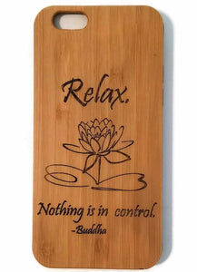 Buddha Relax bamboo wood iPhone case inspirational quote iPhone 6/6s iPhone 6 plus iPhone 7 iPhone 7 plus iPhone 8 iPhone 8 plus iPhone X, XS, XR, XS Max