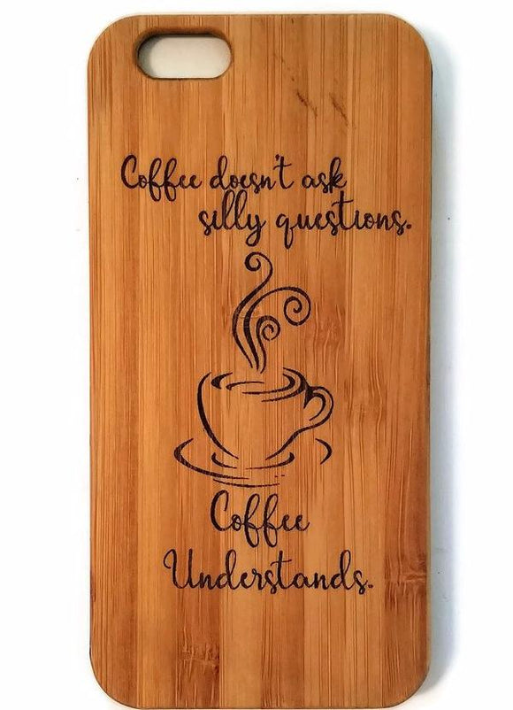 Coffee Understands bamboo wood iPhone case, quote iPhone 6 iPhone 6s iPhone 6 plus iPhone 7 iPhone 7 plus iPhone 8 iPhone 8 plus iPhone X, XS, XR, XS Max