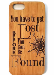 You have to get lost.. bamboo wood iPhone case quote iPhone 6/6s iPhone 6 plus iPhone 7 iPhone 7 plus iPhone 8 iPhone 8 plus iPhone X, XS, XR, XS Max