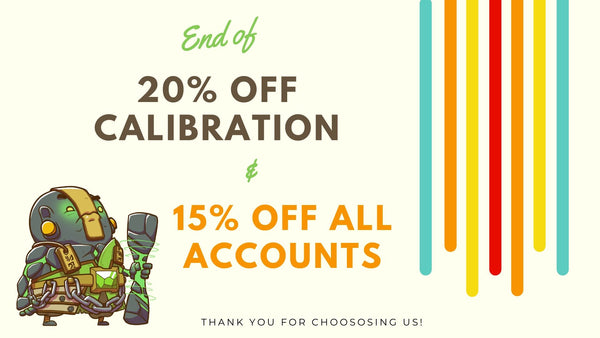 End of 20% OFF CALIBRATION & 15% OFF ALL ACCOUNTS!