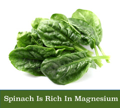 Spinach is rich in magnesium