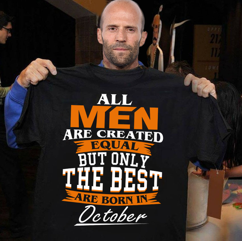 The Best Are Born In October T Shirt
