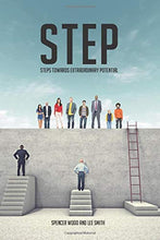 STEP: STEPS TOWARDS EXTRAORDINARY POTENTIAL - Spencer Wood & Lee Smith