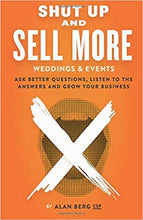 Shut Up and Sell More Weddings & Events - Alan Berg