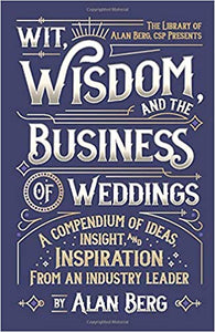 Wit, Wisdom and the Business of Weddings - Alan Berg