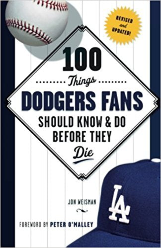 100 Things Dodgers Fans Should Know & Do Before They Die