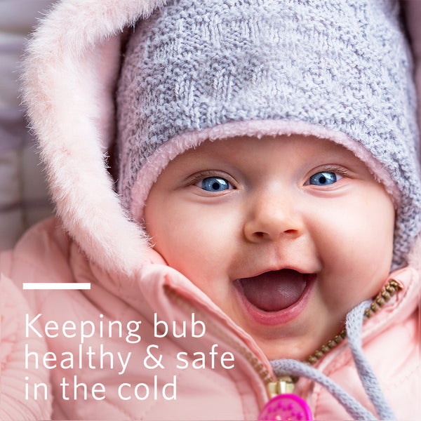 Tips for keeping Your Bub Healthy and Safe in the Cold