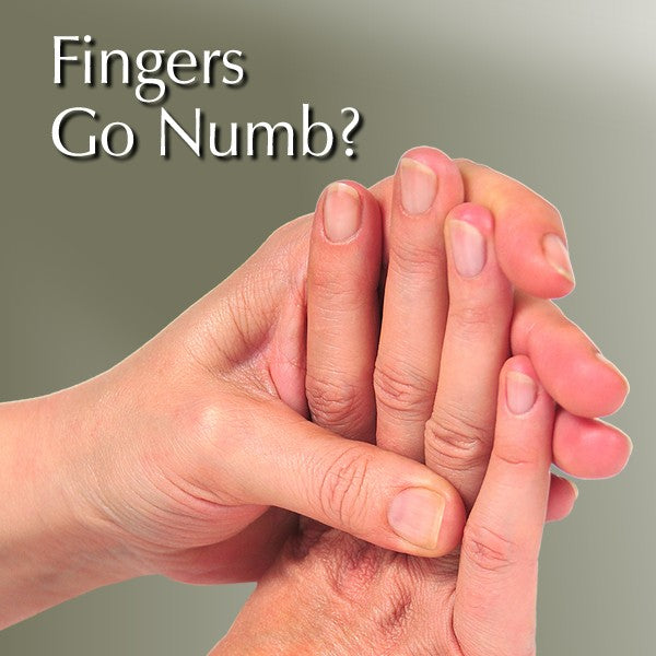 Are Your Fingers Going Numb?