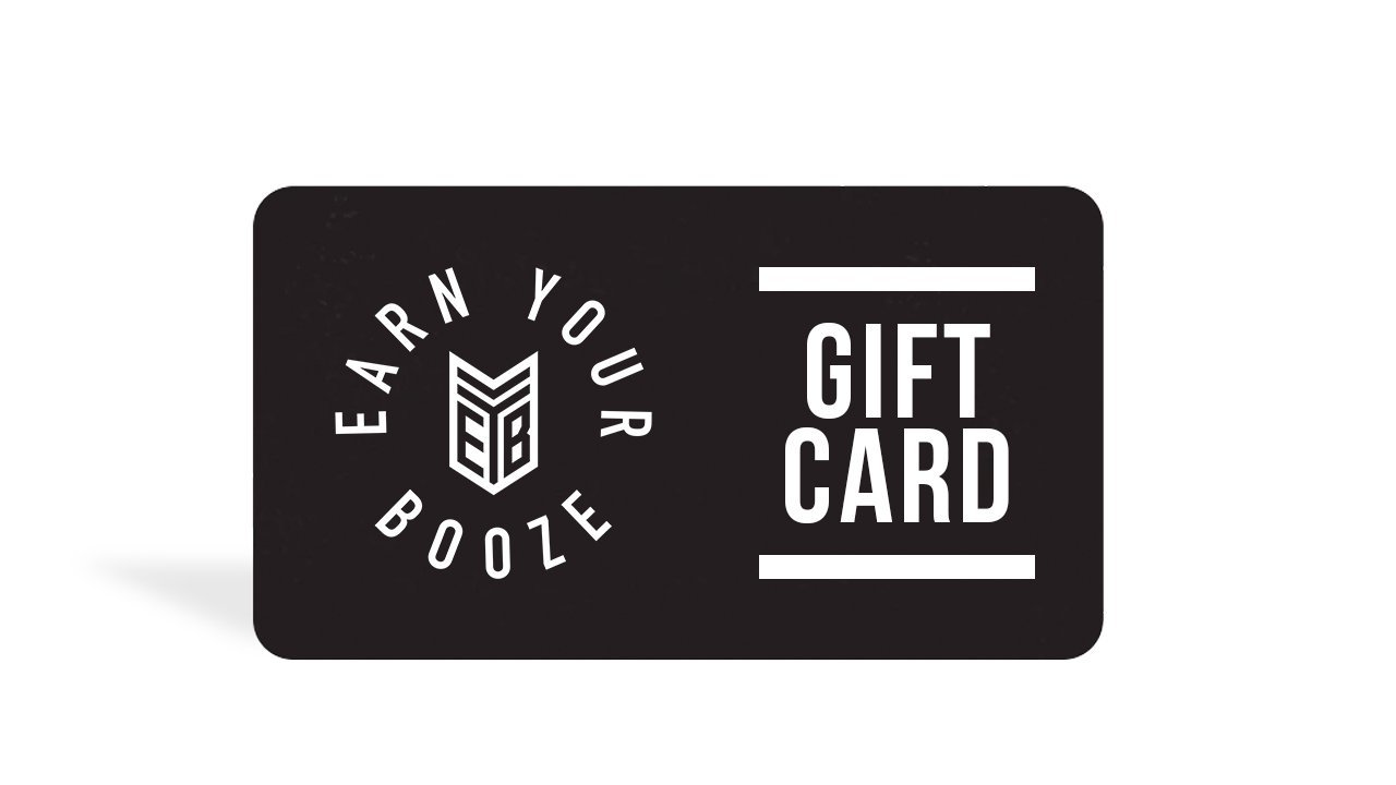 EYB GIFT CARD Earn Your Booze