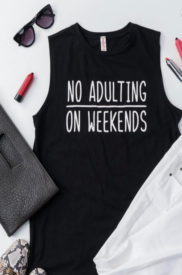 No Adulting on the Weekends sleeveless Tee | Cheeky Cactus