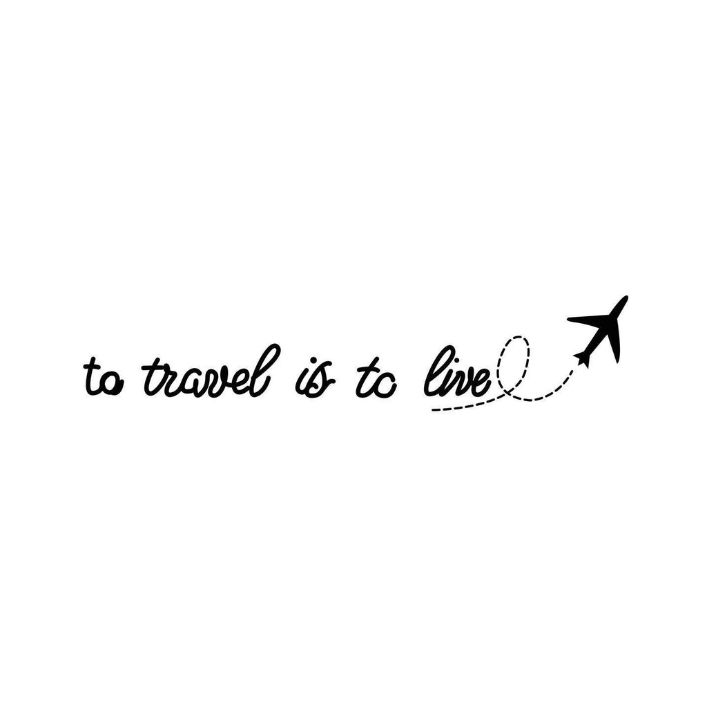 How To Make Money To Travel Temping: To Travel Is To Live - Travel Temporary Tattoo