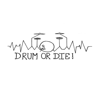 Drum or Die