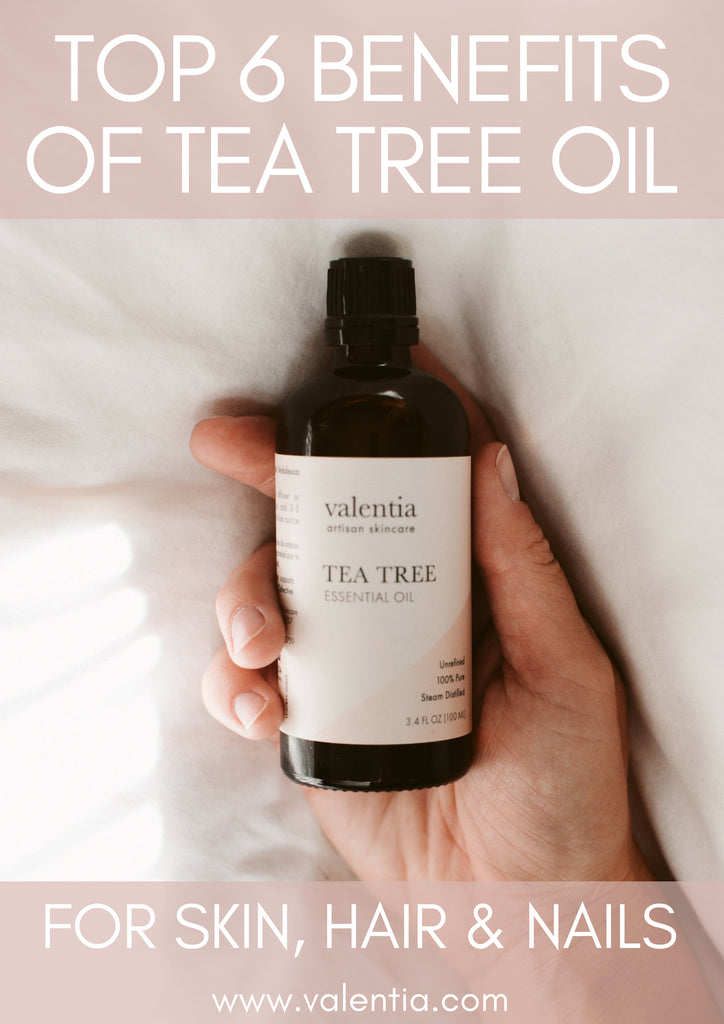 The Top 6 Benefits of Tea Tree Oil for Hair, Skin, and Nails | Streamline your skincare routine with nature's favorite beauty elixir. Discover six unique ways that tea tree oil can benefit your appearance, while working in harmony with your body and the planet. | Valentia Artisan Skincare