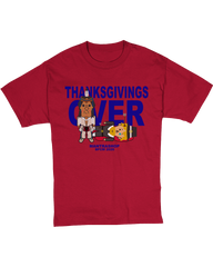 """Thanksgivings Over"" Tshirt"