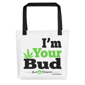 I'm Your Bud- Bold Tote bag