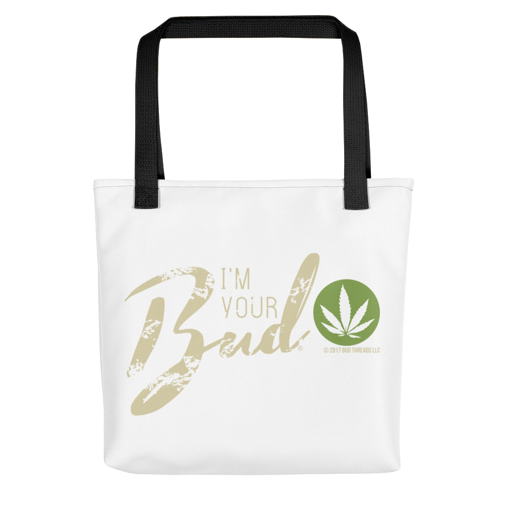 I'm Your Bud-Script Tote bag