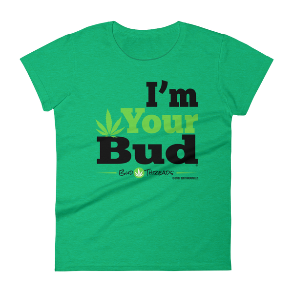 I'm Your Bud-Bold Women's short sleeve t-shirt