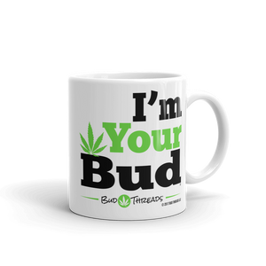 I'm Your Bud-Bold Mug