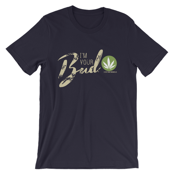 I'm Your Bud-Script Short-Sleeve Unisex T-Shirt