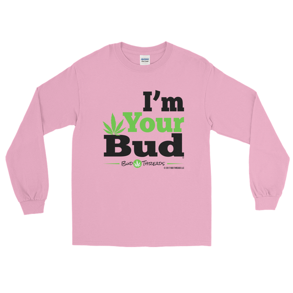 I'm Your Bud-Bold Long Sleeve T-Shirt