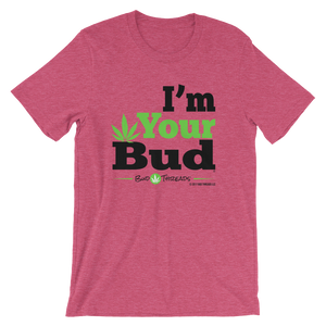 I'm Your Bud-Bold Short-Sleeve Unisex T-Shirt
