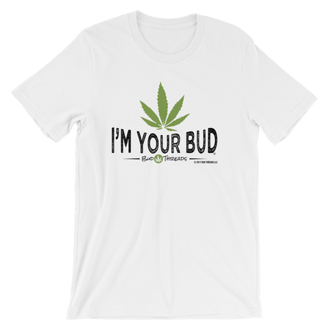 I'm Your Bud-Short-Sleeve Unisex T-Shirt