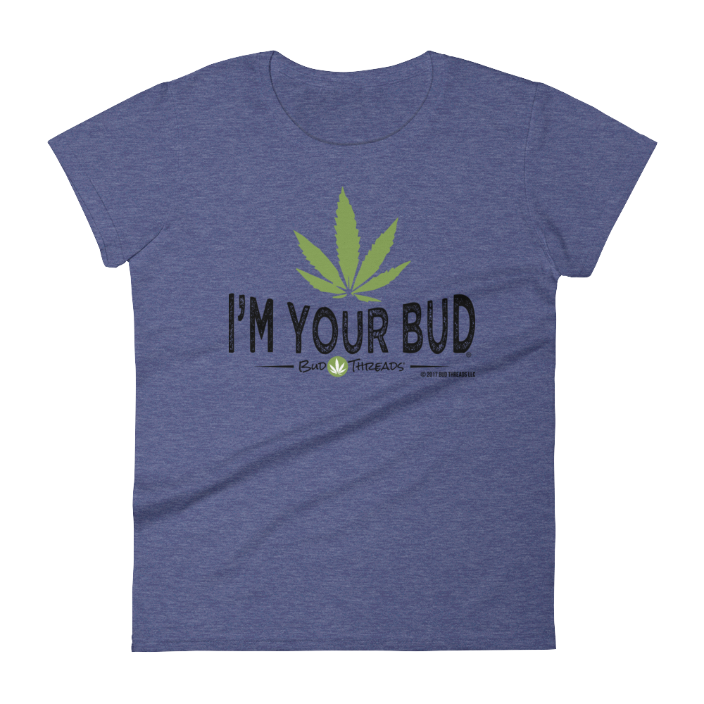 I'm Your Bud - Women's short sleeve t-shirt