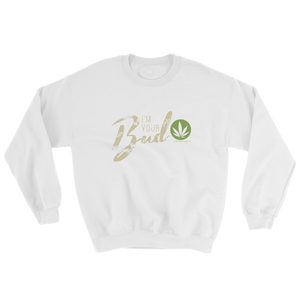 I'm Your Bud-Script Sweatshirt