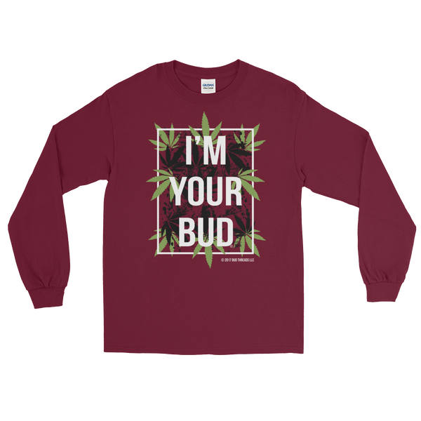 I'm Your Bud-Leaves Long Sleeve T-Shirt