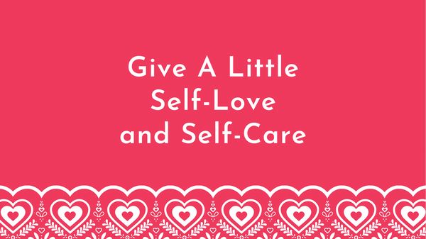 Self-Love: 10 Things You Can Do for Self-Care Daily