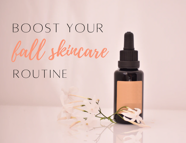 Boost Your Fall Skincare Routine