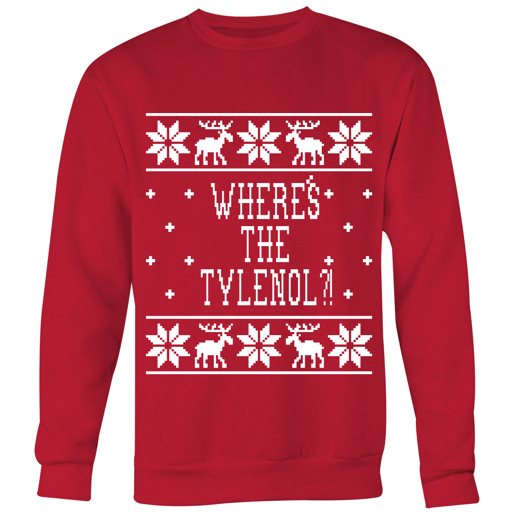 Where's The Tylenol?! Unisex Ugly Christmas Sweatshirt - Christmas Vacation Quote