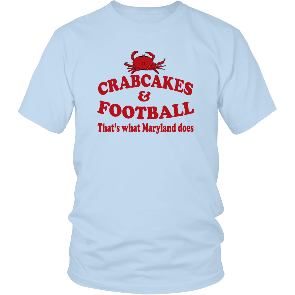 Crabcakes And Football That's What Maryland Does - Unisex T-Shirt