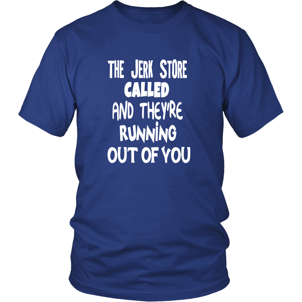 The Jerk Store Called - Unisex T-Shirt - Seinfeld Quote