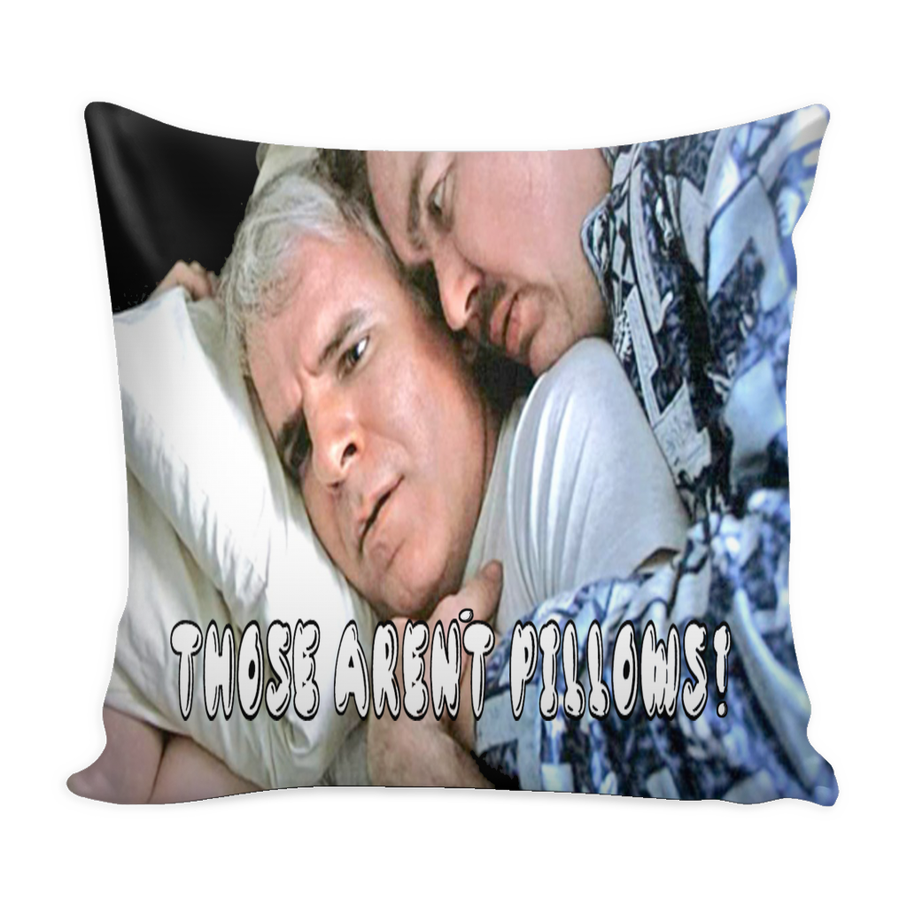 Those Aren't Pillows! Pillow Case - Planes Trains And Automobiles