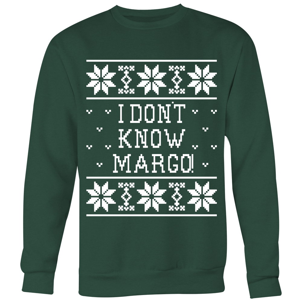 I don't Know Margo! Unisex Christmas Sweatshirt - Christmas Vacation Quote