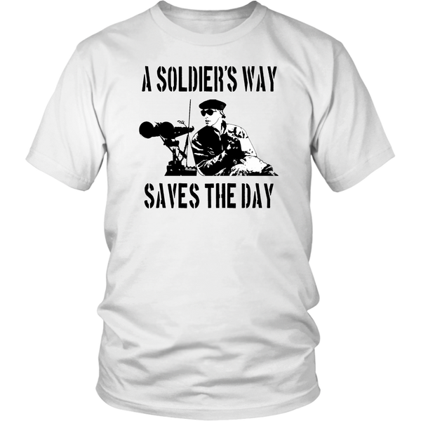 A Soldier's Way Saves The Day - The Burbs Quote - Unisex T-Shirt