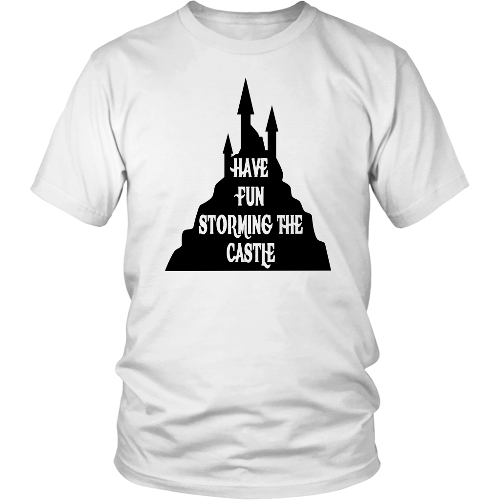 Have Fun Storming The Castle - Unisex T-Shirt - The Princess Bride Quote