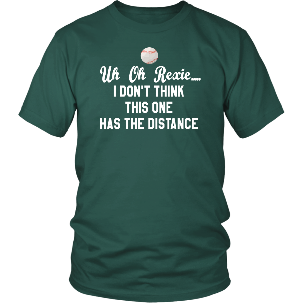 Uh Oh Rexie I don't Think This One Has The Distance - Major League Quote - Unisex T-Shirt