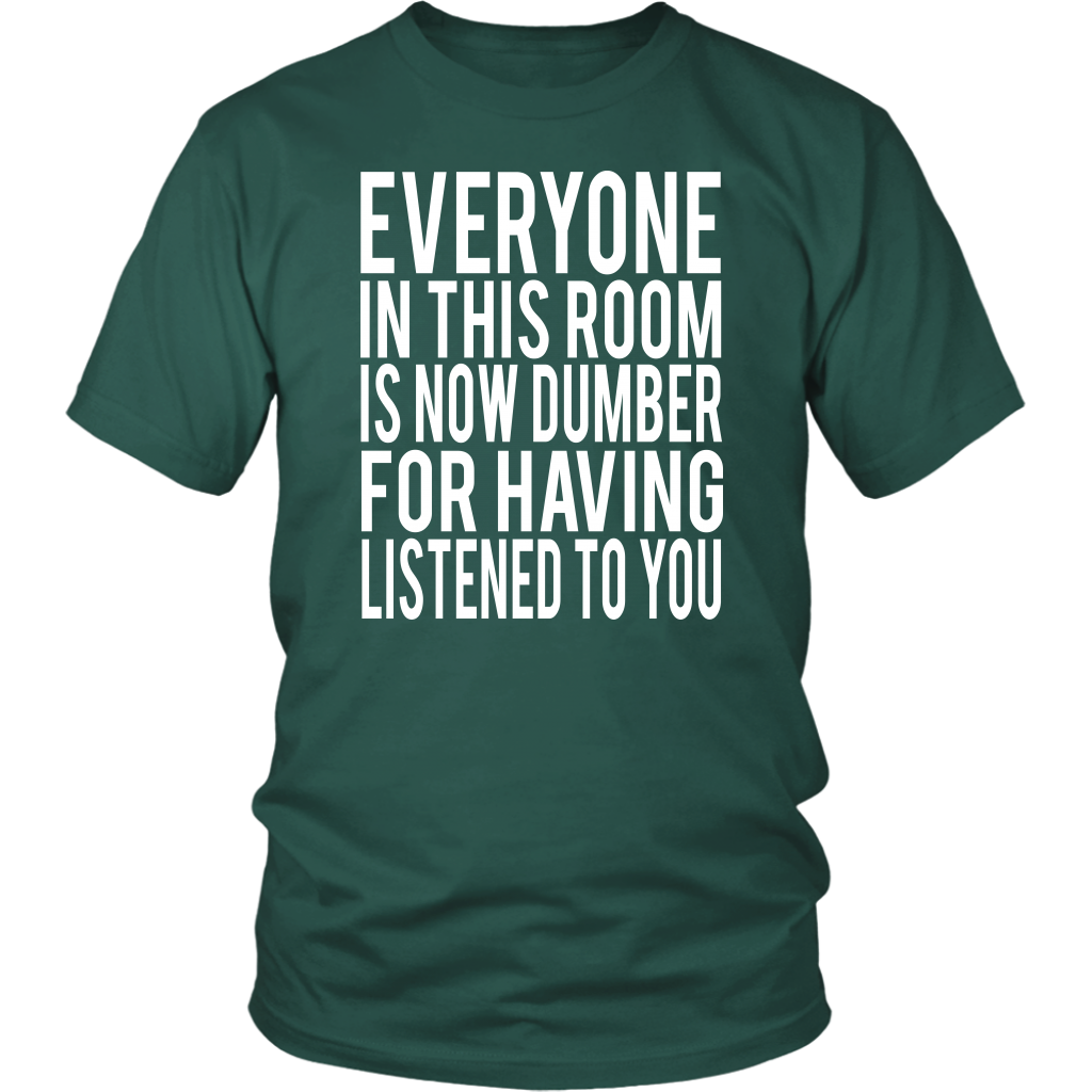 Billy Madison Movie Quote - Everyone In This Room Is Now Dumber For Having Listened To You - Unisex T-Shirt
