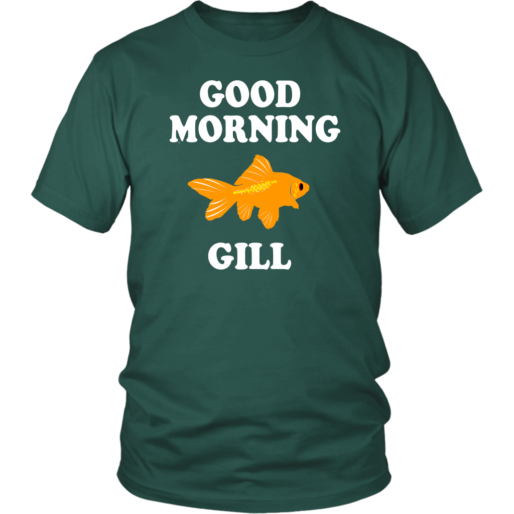 Good Morning Gill - What About Bob Movie Quote - Unisex T-Shirt