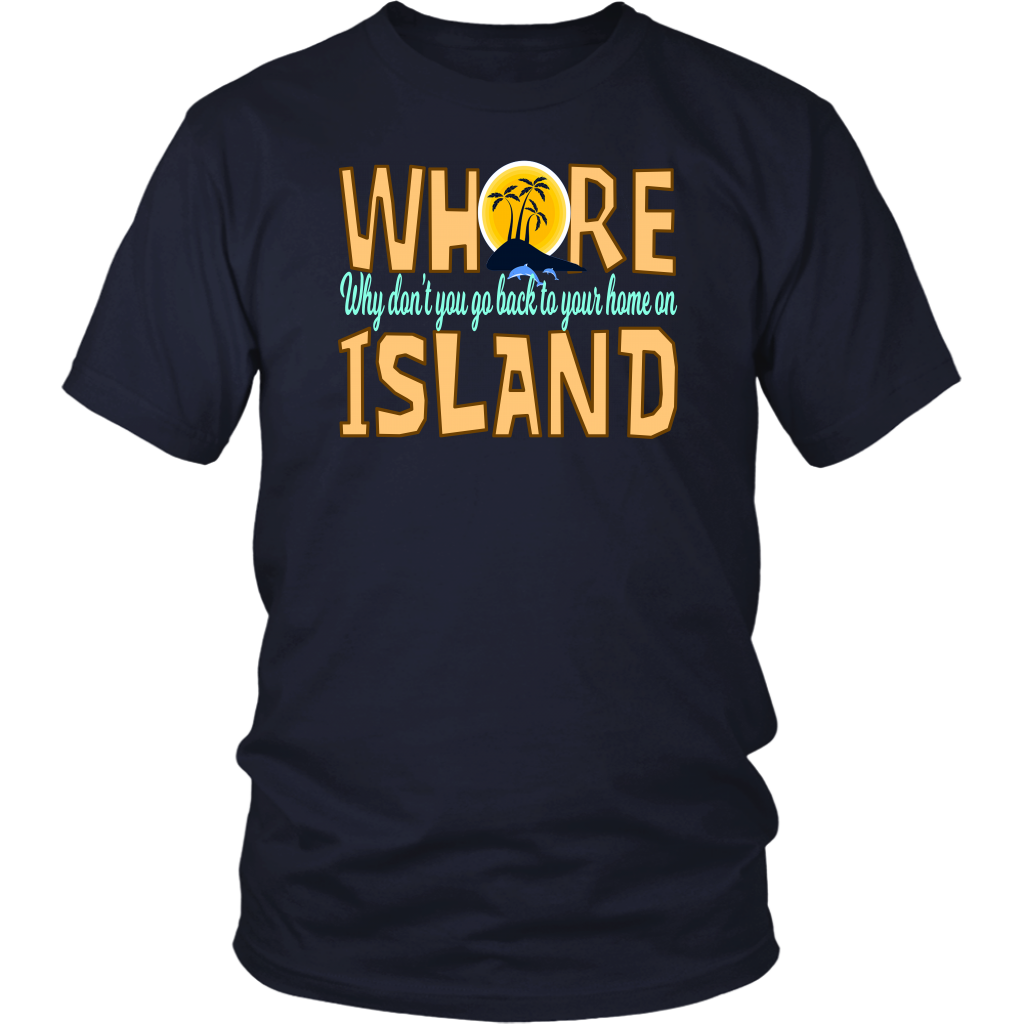 Why Don't You Go Back To Your Home On Whore Island - Anchorman Quote - Unisex T-Shirt