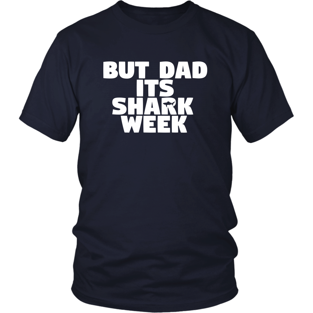But Dad Its Shark Week - Unisex T-Shirt - Stepbrothers Quote